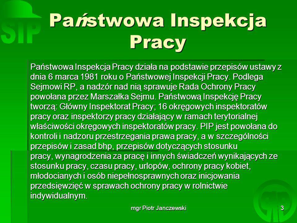 mgr Piotr Janczewski14 Uprawnienia i zasady postępowania społecznych inspektorów pracy.