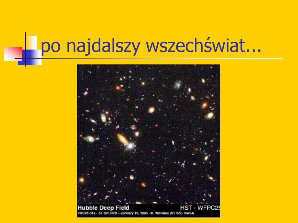 po najdalszy wszechświat...