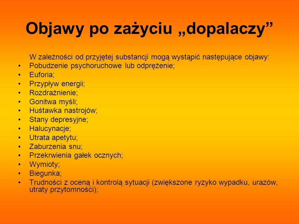 Objawy po zażyciu dopalaczy W zależności od przyjętej substancji mogą wystąpić następujące objawy: Pobudzenie psychoruchowe lub odprężenie; Euforia; P