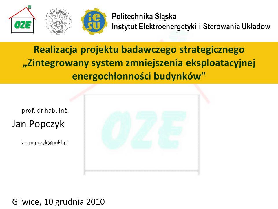 prof. dr hab. inż. Jan Popczyk jan.popczyk@polsl.pl Gliwice, 10 grudnia 2010 Realizacja projektu badawczego strategicznego Zintegrowany system zmniejs