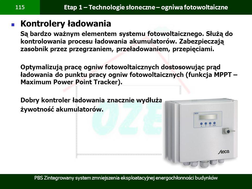PBS Zintegrowany system zmniejszenia eksploatacyjnej energochłonności budynków 115 Etap 1 – Technologie słoneczne – ogniwa fotowoltaiczne Kontrolery ł