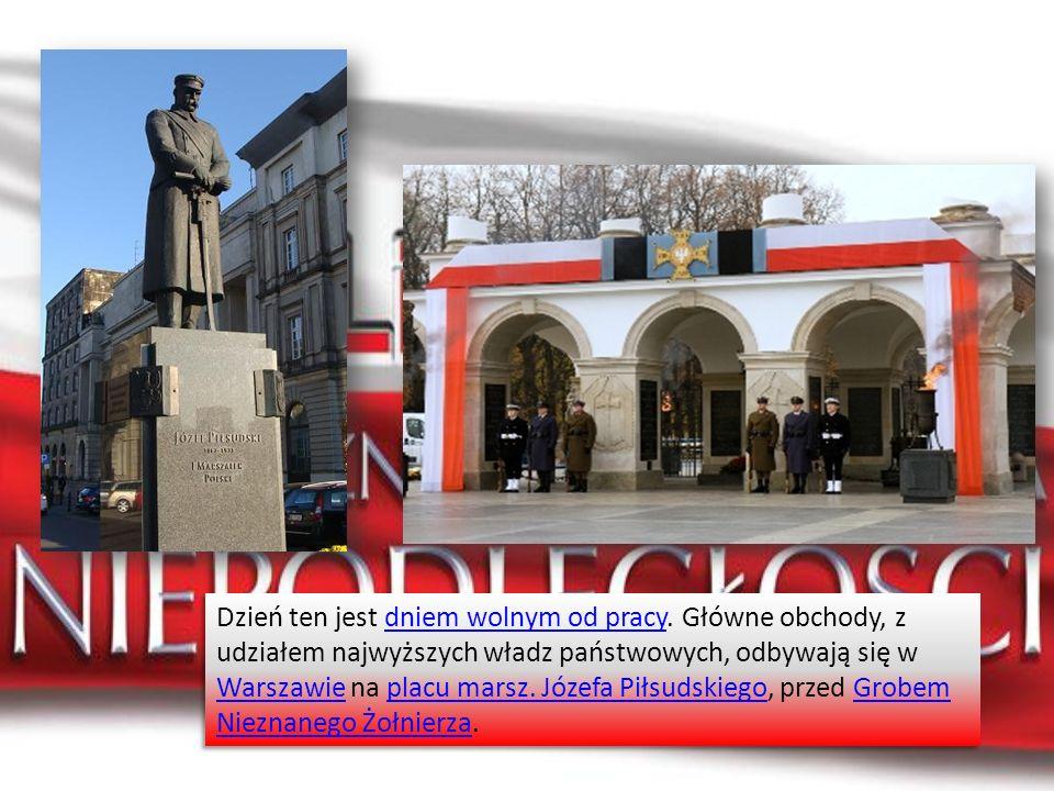 Dzień ten jest dniem wolnym od pracy. Główne obchody, z udziałem najwyższych władz państwowych, odbywają się w Warszawie na placu marsz. Józefa Piłsud