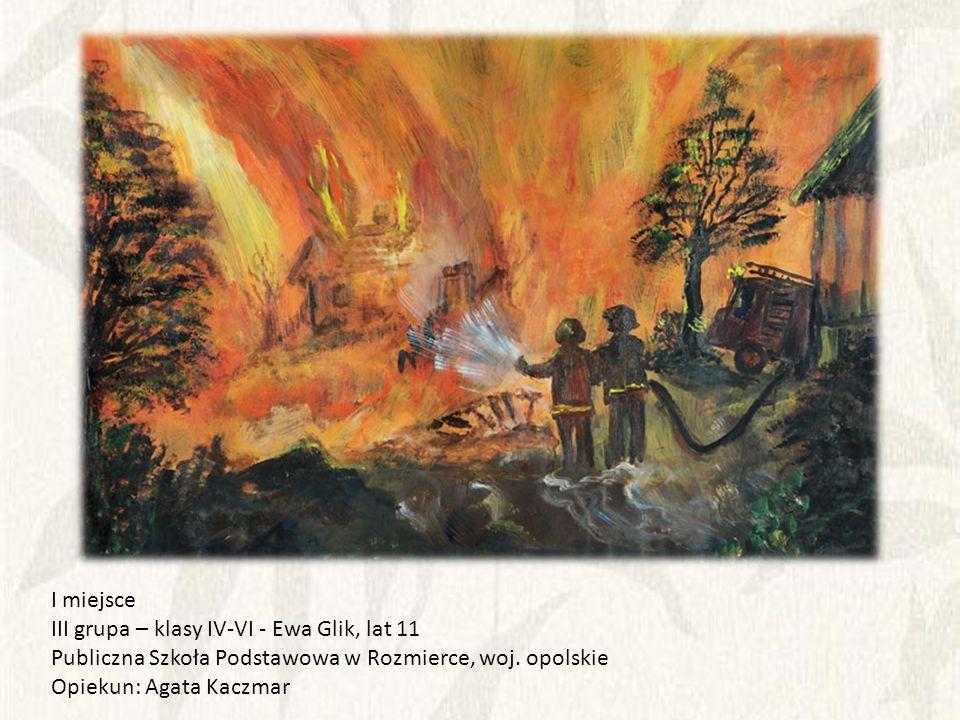 I miejsce III grupa – klasy IV-VI - Ewa Glik, lat 11 Publiczna Szkoła Podstawowa w Rozmierce, woj.