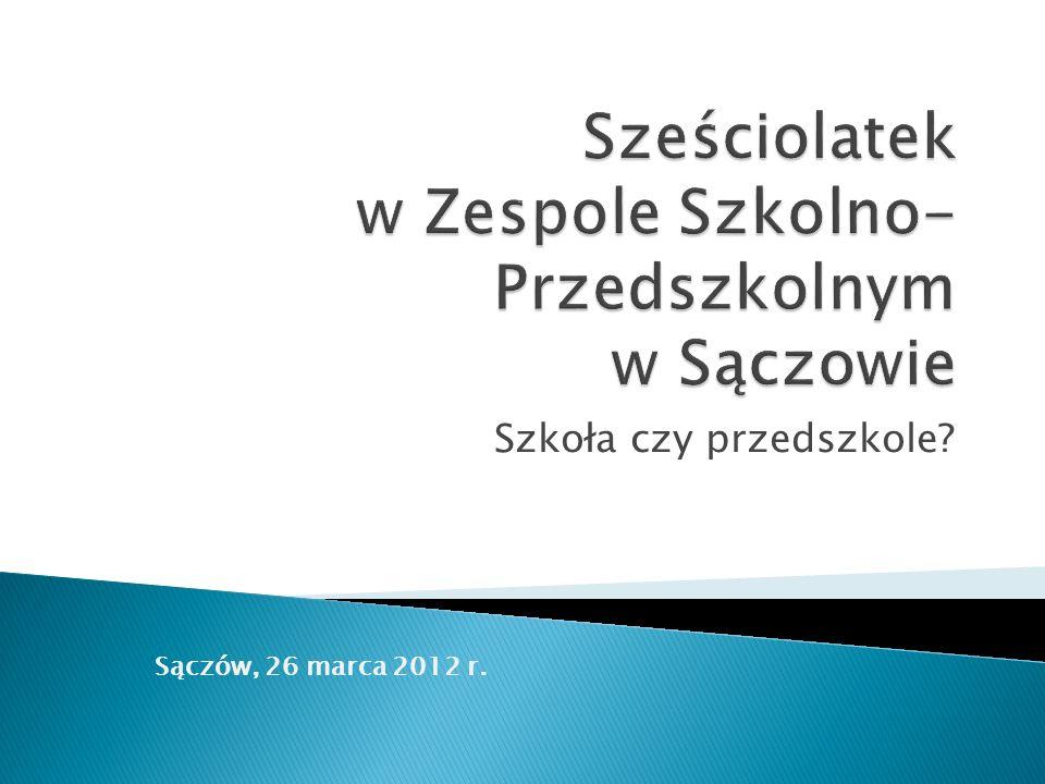 Szkoła czy przedszkole Sączów, 26 marca 2012 r.