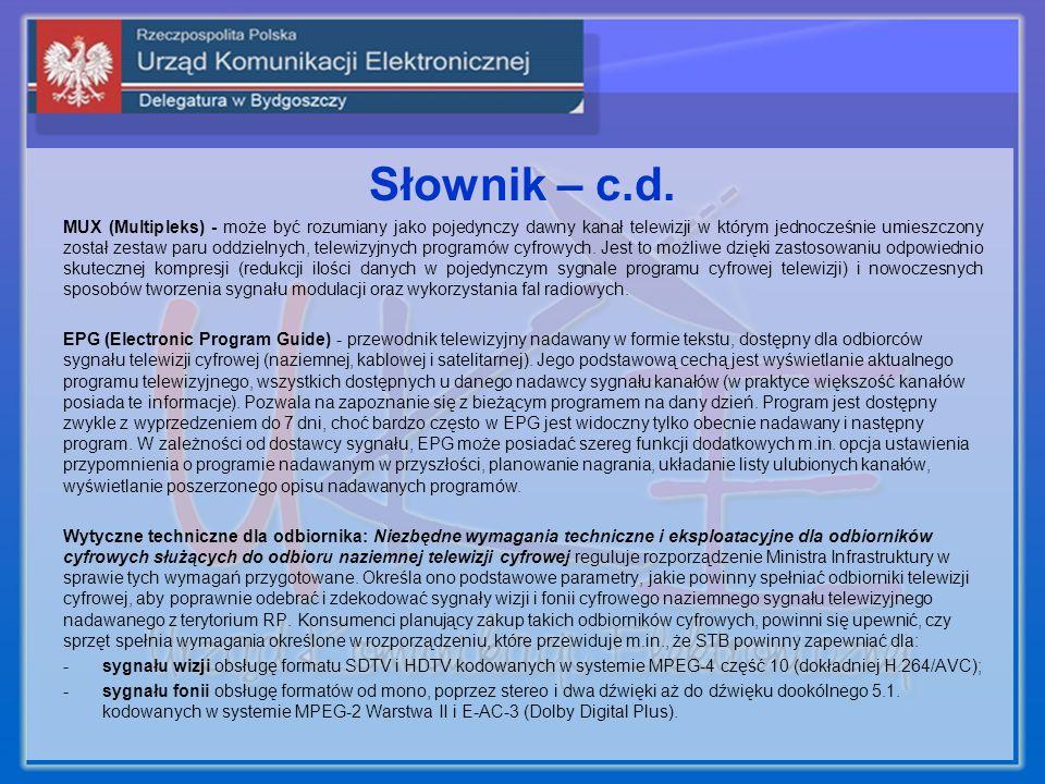 Słownik – c.d. MUX (Multipleks) - może być rozumiany jako pojedynczy dawny kanał telewizji w którym jednocześnie umieszczony został zestaw paru oddzie