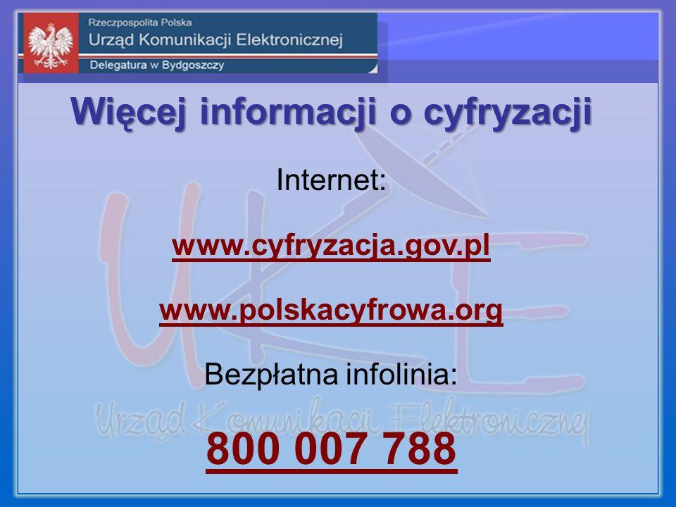 Więcej informacji o cyfryzacji Internet: www.cyfryzacja.gov.pl www.polskacyfrowa.org Bezpłatna infolinia: 800 007 788