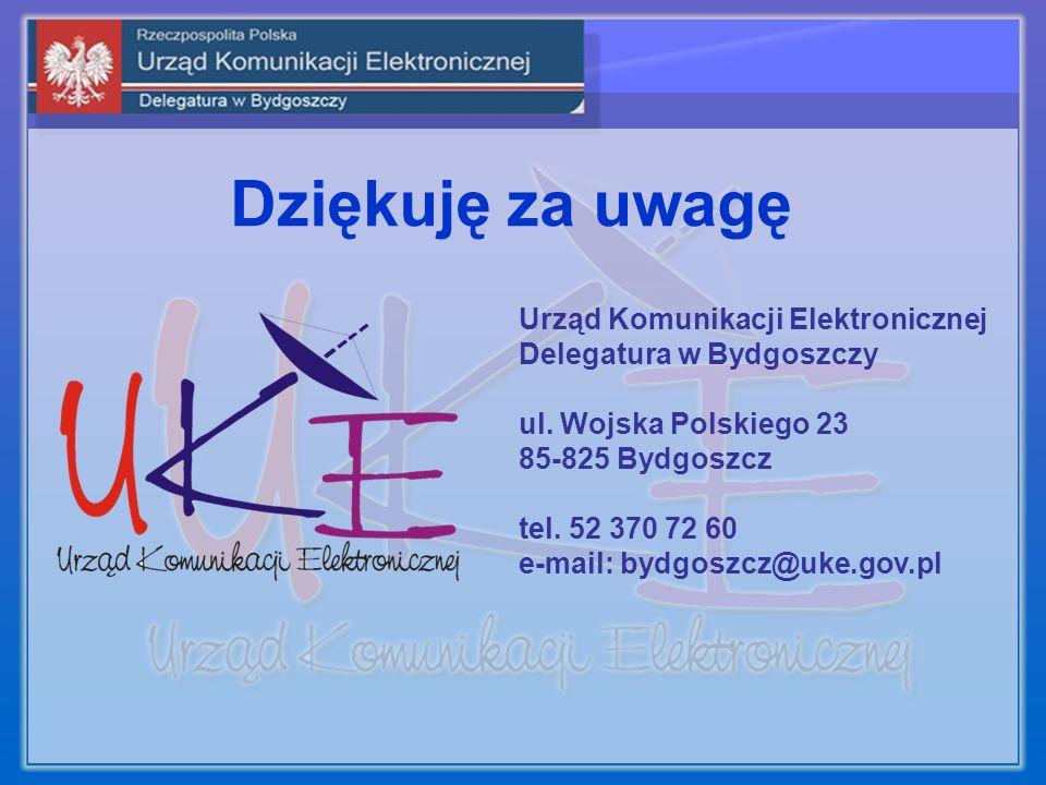 Dziękuję za uwagę Urząd Komunikacji Elektronicznej Delegatura w Bydgoszczy ul. Wojska Polskiego 23 85-825 Bydgoszcz tel. 52 370 72 60 e-mail: bydgoszc