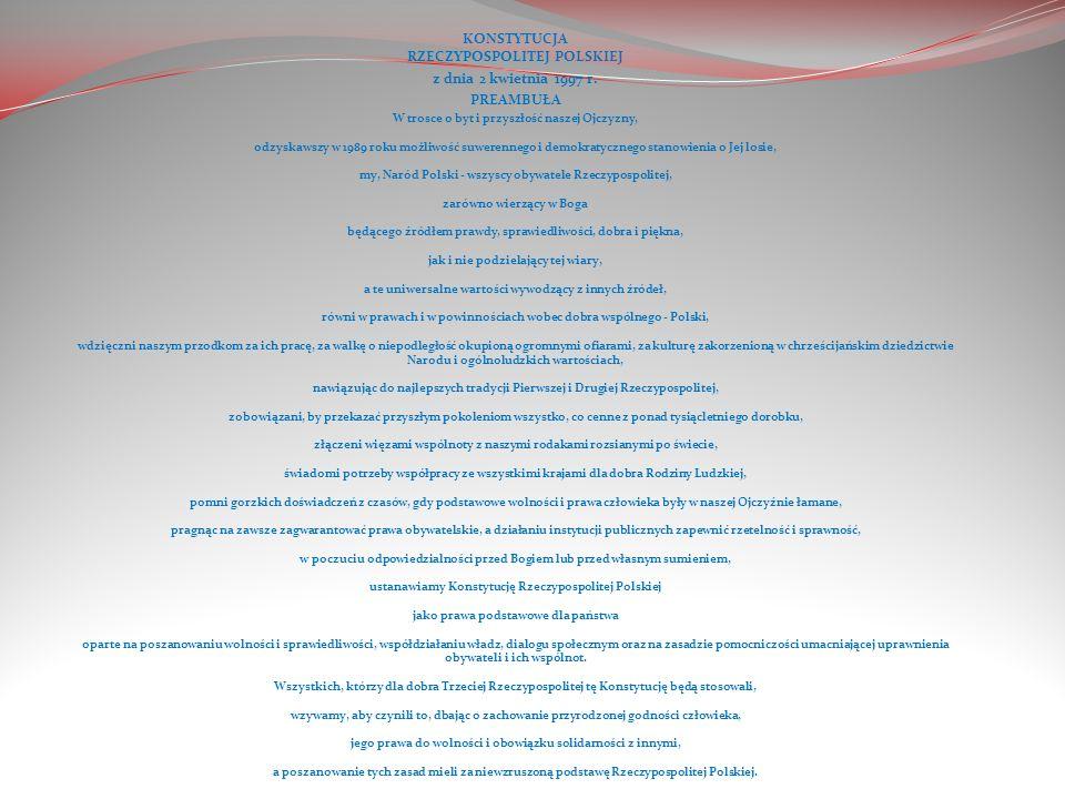 2 IV 1997r.- uchwalenie konstytucji przez Zgromadzenie Narodowe czyli wspólne posiedzenie Sejmu i Senatu.