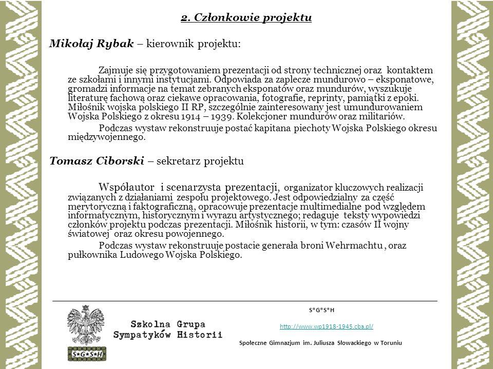 Tomasz Sługocki - skarbnik projektu Zajmuje się stroną finansową przy realizacji projektu.