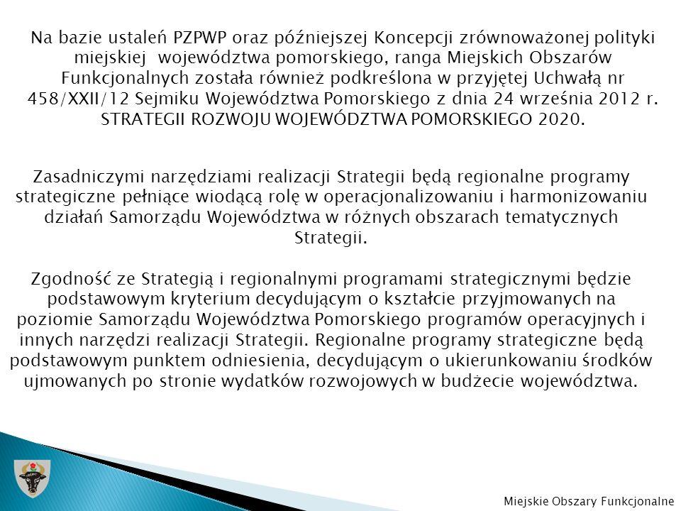 Zasadniczymi narzędziami realizacji Strategii będą regionalne programy strategiczne pełniące wiodącą rolę w operacjonalizowaniu i harmonizowaniu dział