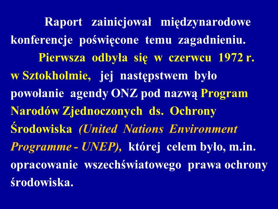 Raport zainicjował międzynarodowe konferencje poświęcone temu zagadnieniu. Pierwsza odbyła się w czerwcu 1972 r. w Sztokholmie, jej następstwem było p