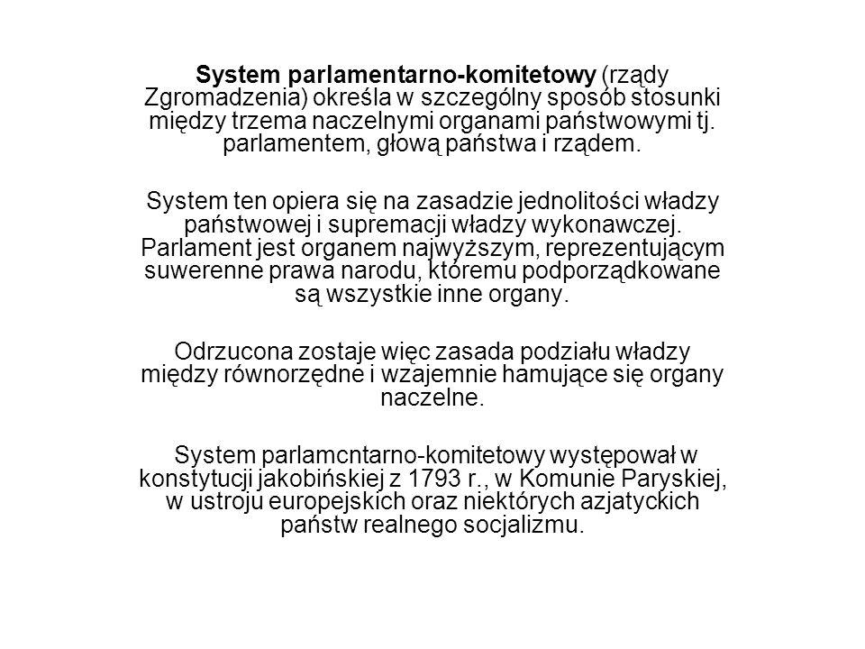 System parlamentarno-komitetowy (rządy Zgromadzenia) określa w szczególny sposób stosunki między trzema naczelnymi organami państwowymi tj. parlamente
