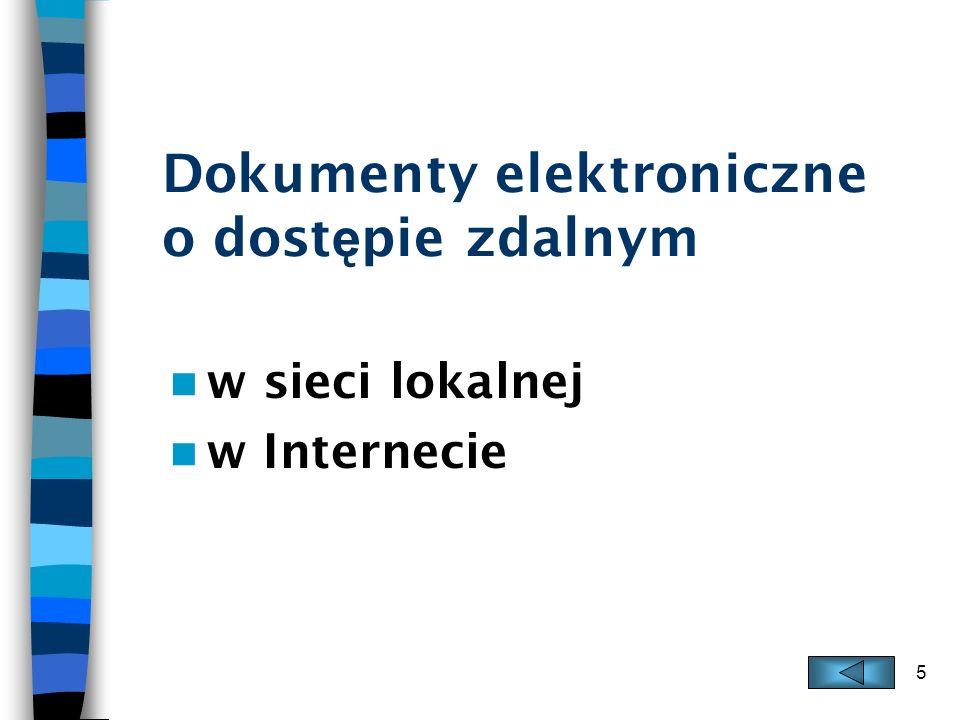 5 Dokumenty elektroniczne o dost ę pie zdalnym w sieci lokalnej w Internecie