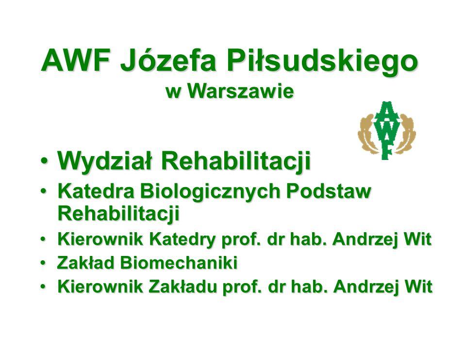 AWF Józefa Piłsudskiego w Warszawie Wydział RehabilitacjiWydział Rehabilitacji Katedra Biologicznych Podstaw RehabilitacjiKatedra Biologicznych Podsta
