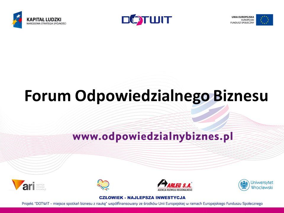 Czym jest Forum Odpowiedzialnego Biznesu Najstarsza i największa organizacja pozarządowa w Polsce, która zajmuje się koncepcją społecznej odpowiedzialności biznesu w kompleksowy sposób Organizacja typu think- and-do-tank, będąca rzecznikiem prowadzenia biznesu w sposób odpowiedzialny, czyli biorący pod uwagę wpływ przedsiębiorstwa na środowisko i społeczeństwo.