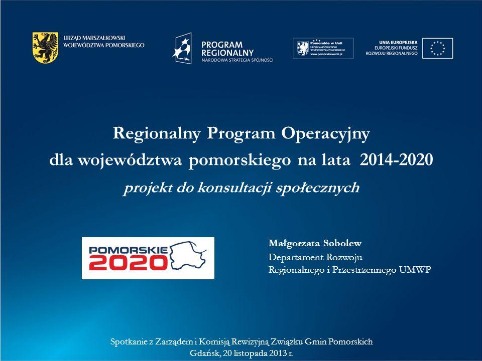 Regionalny Program Operacyjny dla województwa pomorskiego na lata 2014-2020 projekt do konsultacji społecznych Spotkanie z Zarządem i Komisją Rewizyjn