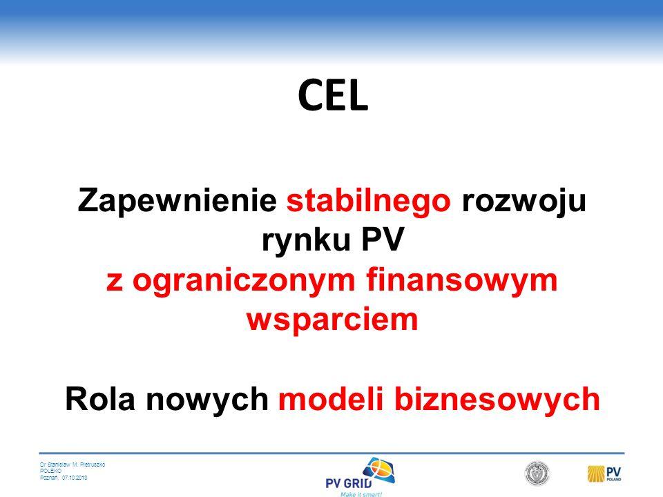Dr Stanislaw M. Pietruszko POLEKO Poznań, 07.10.2013 FOTOWOLTAIKA Nowe modele biznesowe Stanisław M. Pietruszko Politechnika Warszawska Polskie Towarz