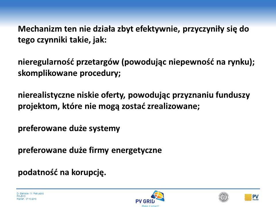 Dr Stanislaw M. Pietruszko POLEKO Poznań, 07.10.2013 Aukcje Rząd przyznaje w drodze przetargu kontrakty na zakup określonej ilości odnawialnej energii