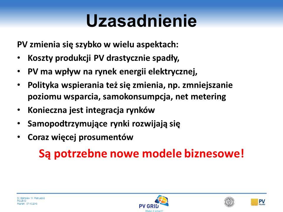 Dr Stanislaw M. Pietruszko POLEKO Poznań, 07.10.2013 Zapewnienie stabilnego rozwoju rynku PV z ograniczonym finansowym wsparciem Rola nowych modeli bi