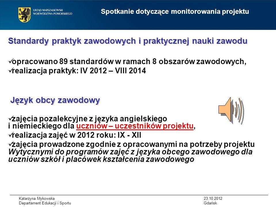 Katarzyna Mykowska Departament Edukacji i Sportu Rezultaty osiągnięte na dzień 31 sierpnia 2012 roku do projektu przystąpiło 24 238 osób, 1 869 osób zakończyło udział w projekcie, 341 osób przerwało udział w projekcie, 22 028 osób kontynuuje udział w projekcie, do osiągnięcia wskaźnika brakuje: 5 703 uczniów liczba szkół i placówek kształcenia zawodowego, które przystąpiły do projektu: 203 Spotkanie dotyczące monitorowania projektu 23.10.2012 Gdańsk