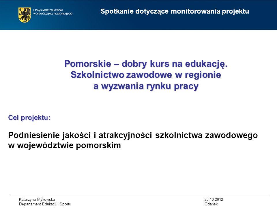 Katarzyna Mykowska Departament Edukacji i Sportu Pomorskie – dobry kurs na edukację.