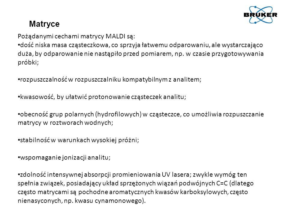 Matryce Pożądanymi cechami matrycy MALDI są: dość niska masa cząsteczkowa, co sprzyja łatwemu odparowaniu, ale wystarczająco duża, by odparowanie nie