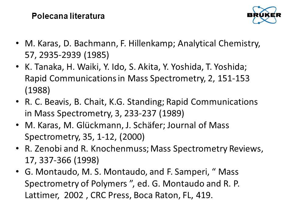 M. Karas, D. Bachmann, F. Hillenkamp; Analytical Chemistry, 57, 2935-2939 (1985) K. Tanaka, H. Waiki, Y. Ido, S. Akita, Y. Yoshida, T. Yoshida; Rapid
