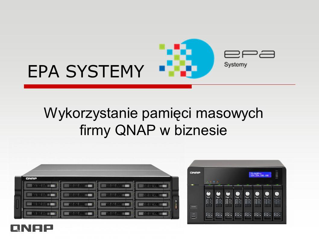 EPA SYSTEMY Wykorzystanie pamięci masowych firmy QNAP w biznesie