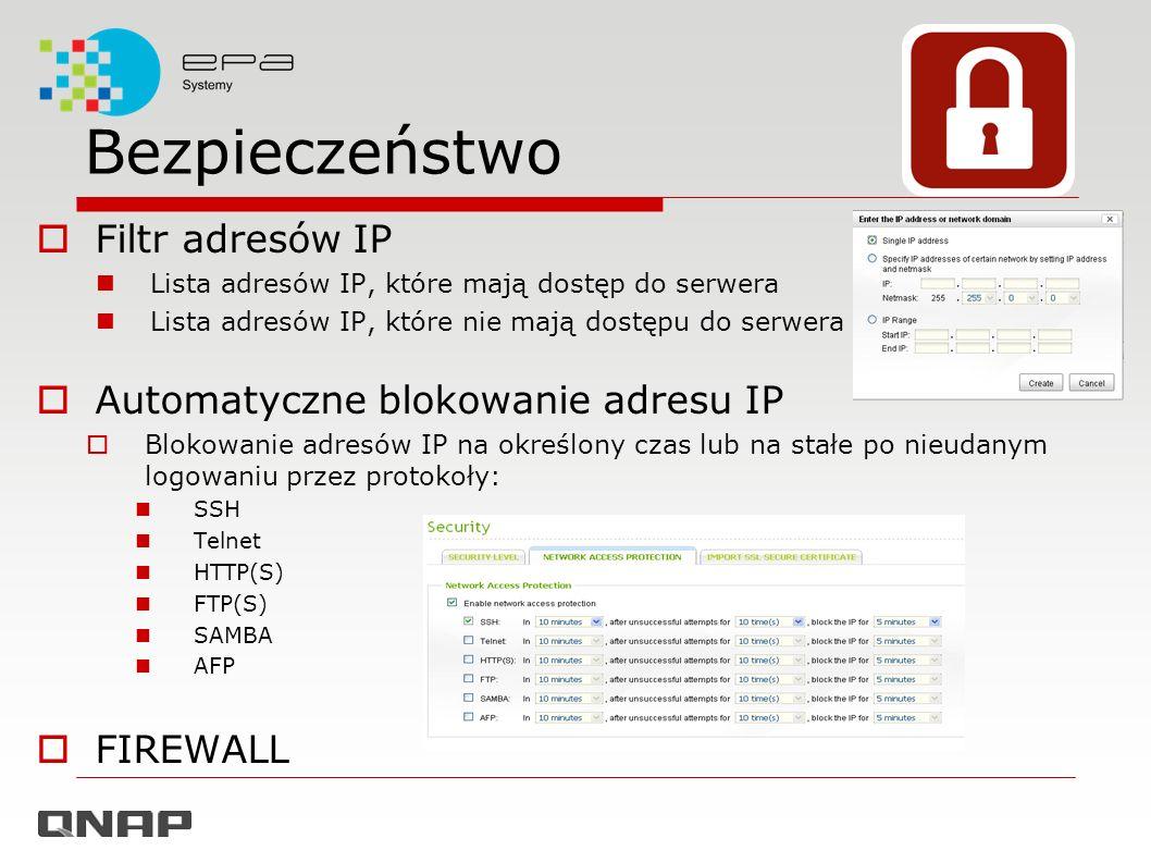 Bezpieczeństwo Filtr adresów IP Lista adresów IP, które mają dostęp do serwera Lista adresów IP, które nie mają dostępu do serwera Automatyczne blokow
