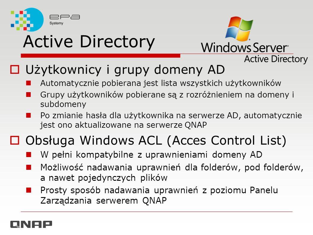 Active Directory Użytkownicy i grupy domeny AD Automatycznie pobierana jest lista wszystkich użytkowników Grupy użytkowników pobierane są z rozróżnien