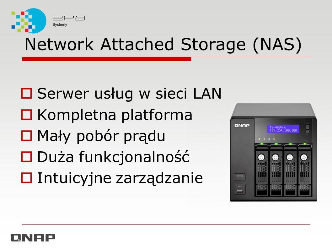 Network Attached Storage (NAS) Serwer usług w sieci LAN Kompletna platforma Mały pobór prądu Duża funkcjonalność Intuicyjne zarządzanie