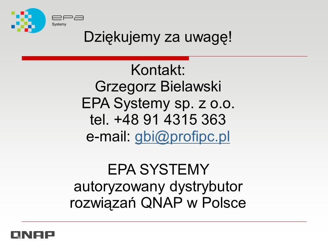 Dziękujemy za uwagę! Kontakt: Grzegorz Bielawski EPA Systemy sp. z o.o. tel. +48 91 4315 363 e-mail: gbi@profipc.pl EPA SYSTEMY autoryzowany dystrybut