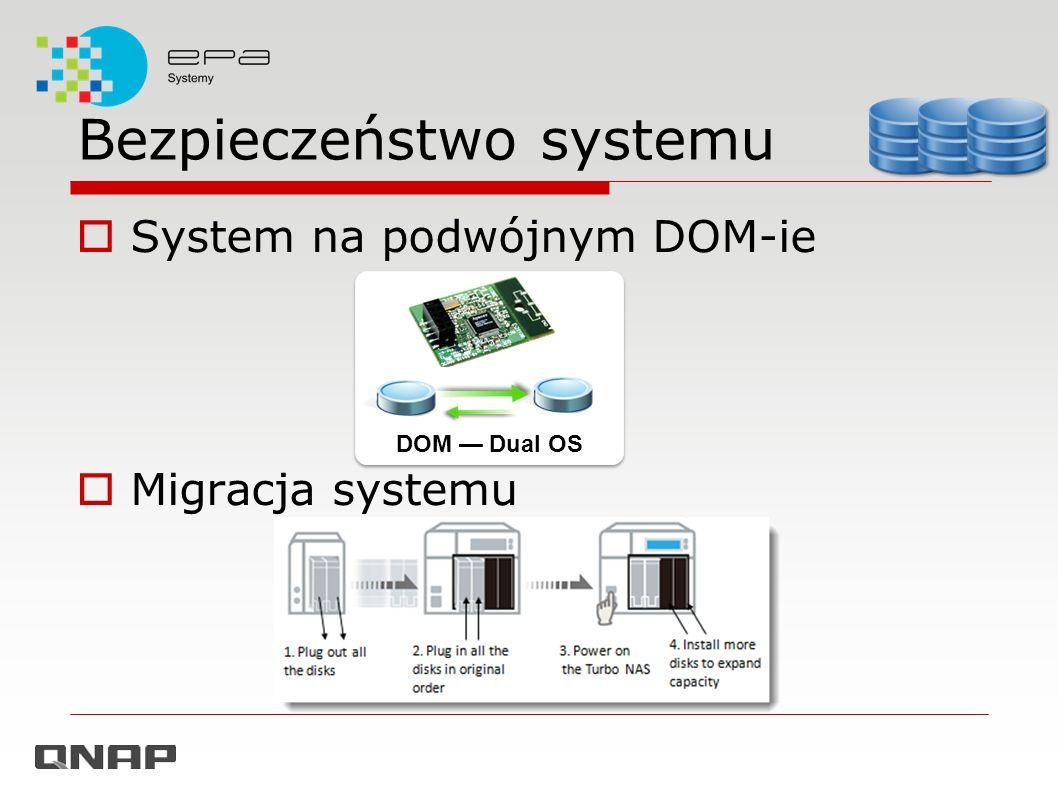 Bezpieczeństwo systemu System na podwójnym DOM-ie Migracja systemu DOM Dual OS