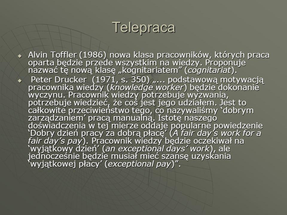 Telepraca Alvin Toffler (1986) nowa klasa pracowników, których praca oparta będzie przede wszystkim na wiedzy. Proponuje nazwać tę nową klasę kognitar