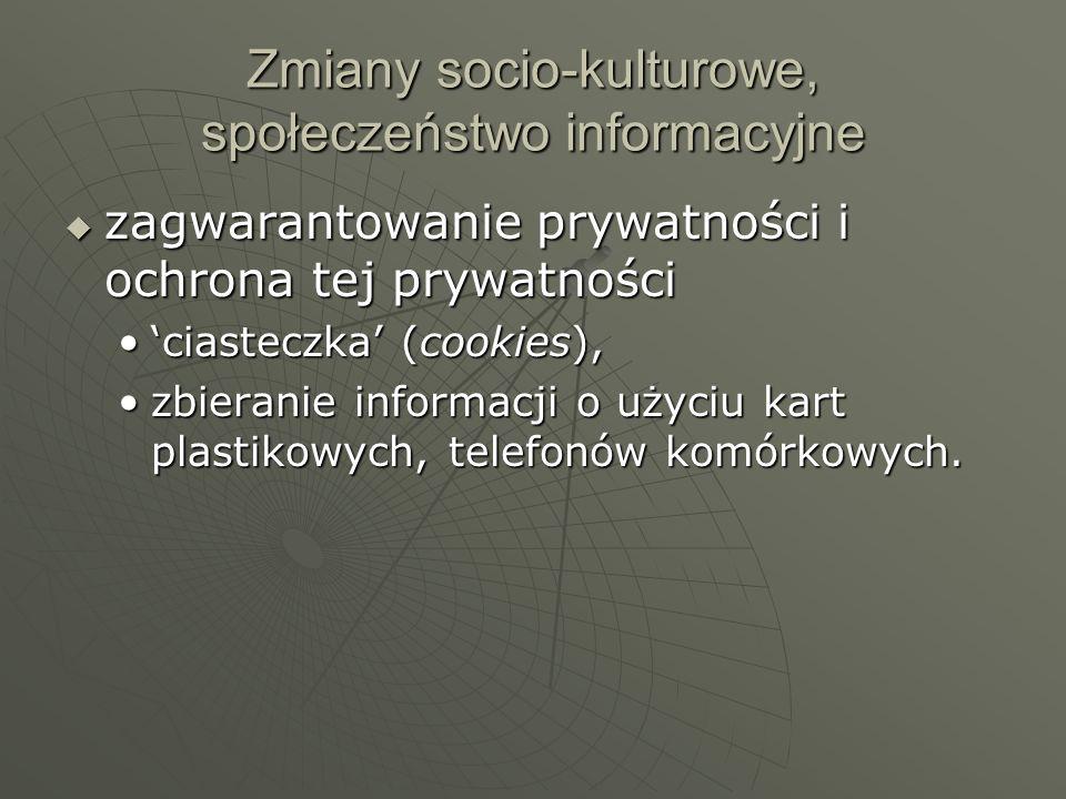 Zmiany socio-kulturowe, społeczeństwo informacyjne zagwarantowanie prywatności i ochrona tej prywatności zagwarantowanie prywatności i ochrona tej pry