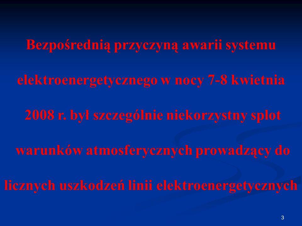 3 Bezpośrednią przyczyną awarii systemu elektroenergetycznego w nocy 7-8 kwietnia 2008 r. był szczególnie niekorzystny splot warunków atmosferycznych