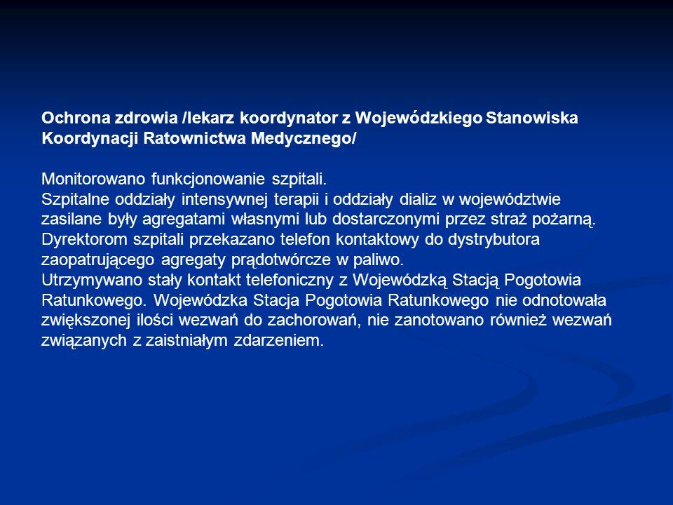 Ochrona zdrowia /lekarz koordynator z Wojewódzkiego Stanowiska Koordynacji Ratownictwa Medycznego/ Monitorowano funkcjonowanie szpitali. Szpitalne odd