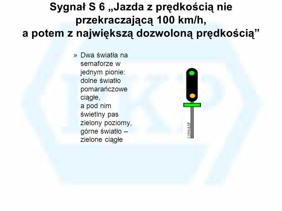 Sygnał S 6 Jazda z prędkością nie przekraczającą 100 km/h, a potem z największą dozwoloną prędkością »Dwa światła na semaforze w jednym pionie: dolne