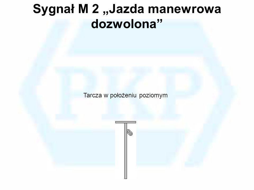 Sygnał M 2 Jazda manewrowa dozwolona Tarcza w położeniu poziomym