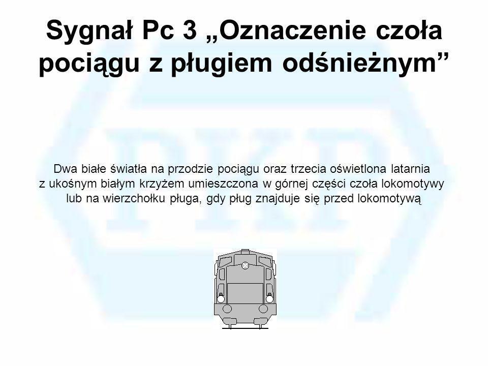 Sygnał Pc 3 Oznaczenie czoła pociągu z pługiem odśnieżnym Dwa białe światła na przodzie pociągu oraz trzecia oświetlona latarnia z ukośnym białym krzy