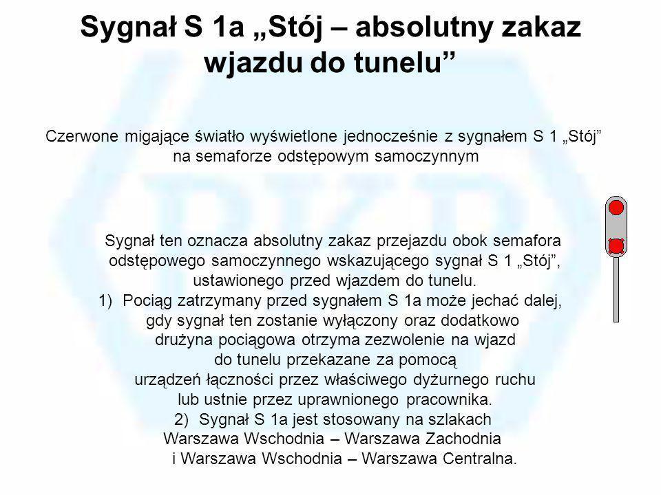 Sygnał Sp 1 Semafor wskazuje sygnał Sr 1 lub S 1 Stój Dwa światła w jednym pionie: dolne – matowobiałe, górne – pomarańczowe