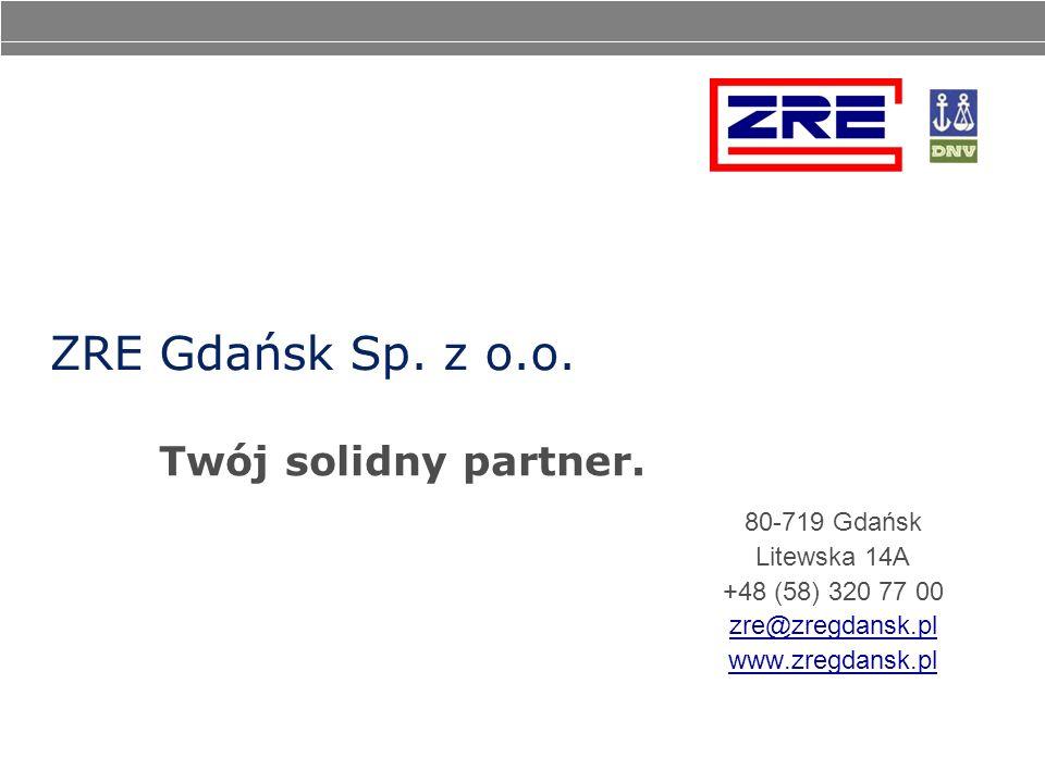 ZRE Gdańsk Sp. z o.o. 80-719 Gdańsk Litewska 14A +48 (58) 320 77 00 zre@zregdansk.pl www.zregdansk.pl Twój solidny partner.
