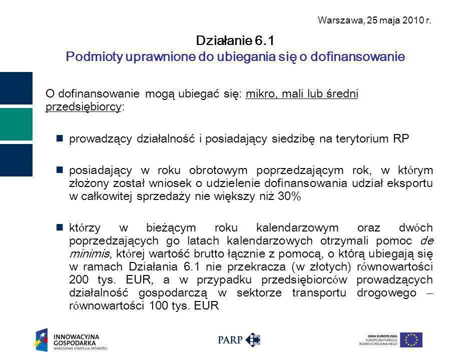 Warszawa, 25 maja 2010 r.Dziękuję za uwagę Polska Agencja Rozwoju Przedsiębiorczości ul.