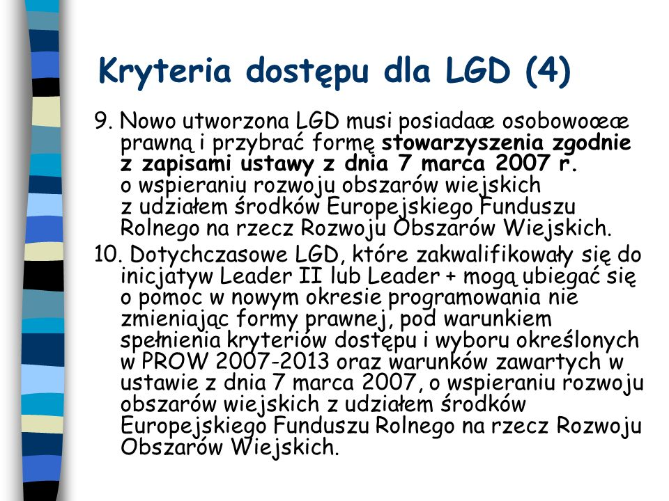 Kryteria dostępu dla LGD (4) 9.