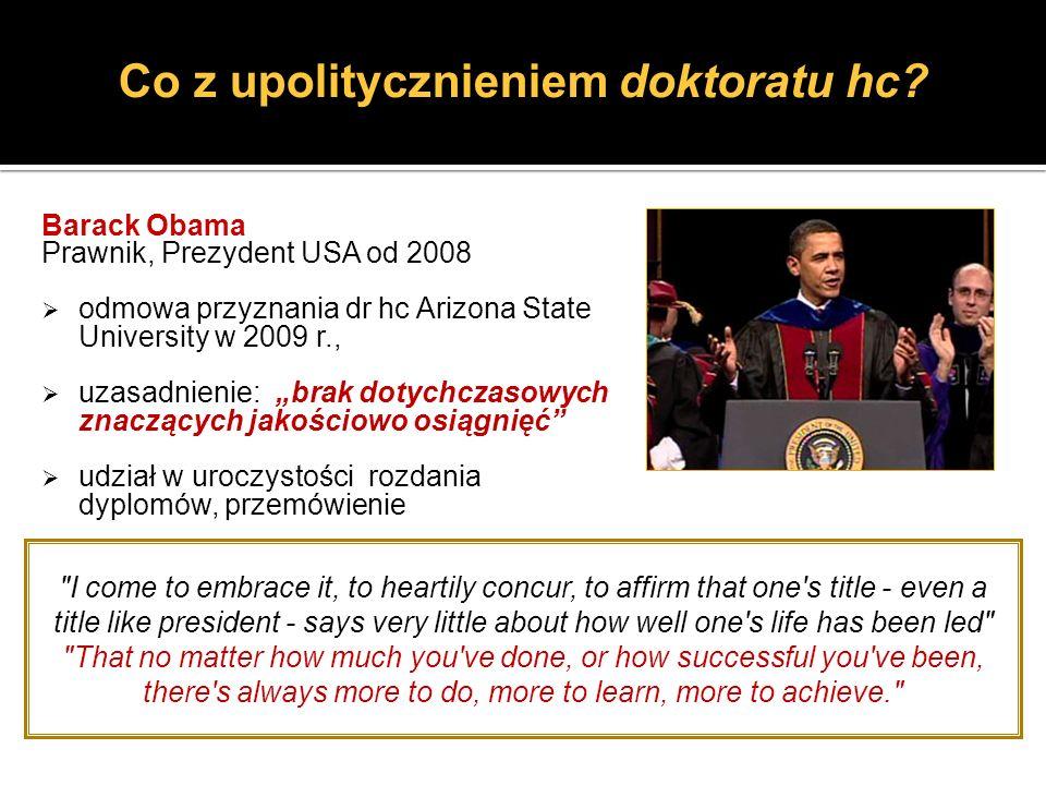 Barack Obama Prawnik, Prezydent USA od 2008 odmowa przyznania dr hc Arizona State University w 2009 r., uzasadnienie: brak dotychczasowych znaczących