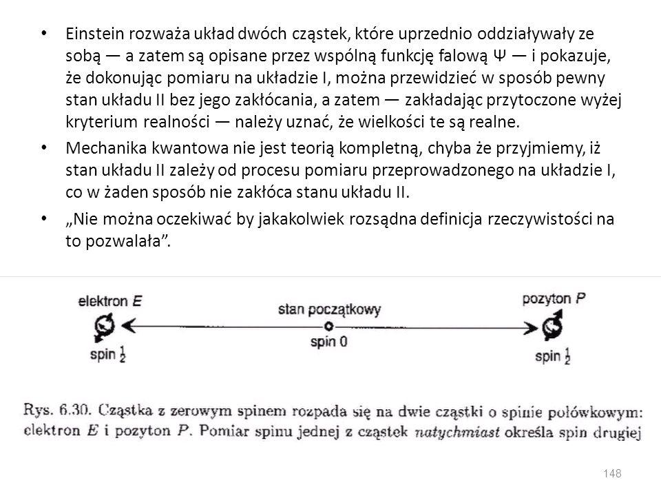 Einstein rozważa układ dwóch cząstek, które uprzednio oddziaływały ze sobą a zatem są opisane przez wspólną funkcję falową Ψ i pokazuje, że dokonując