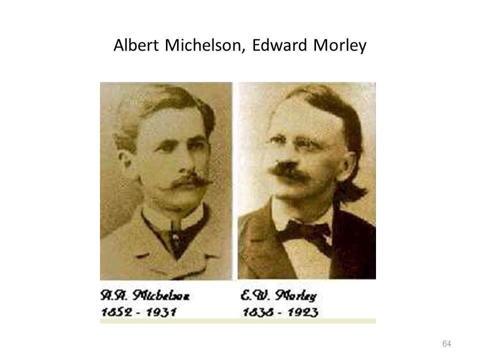 Albert Michelson, Edward Morley 64