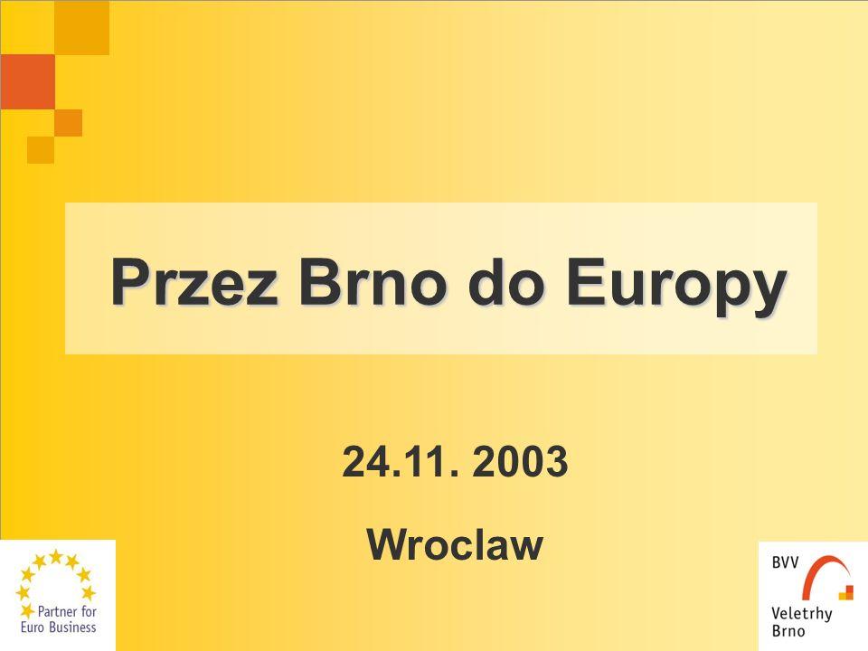 Przez Brno do Europy 24.11. 2003 Wroclaw