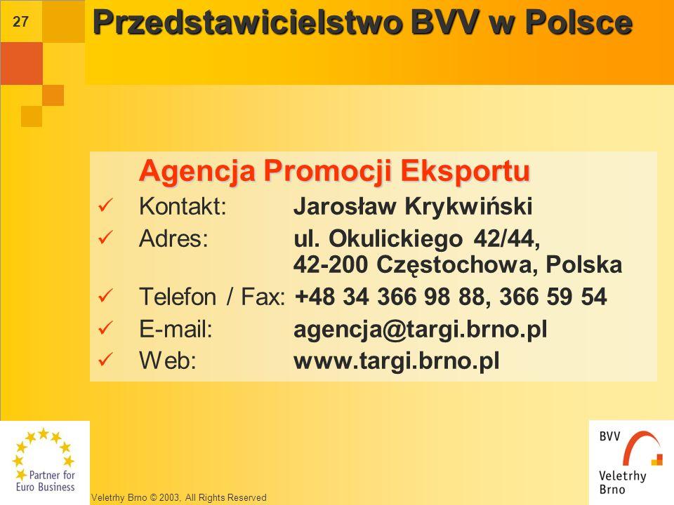 Veletrhy Brno © 2003, All Rights Reserved 26 Targi Brno - największe w Europie Środkowej Organizatorzy wynajmujący ponad 50 000 m 2