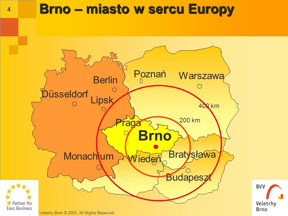 Veletrhy Brno © 2003, All Rights Reserved 14 K – tworzywa sztuczne INTERKAMA - automatyzacja MSV BOOT - statki BOAT KABO GDS - obuwie IBF Technika sanitarna, klimatyzacja, ogrzewanie Synergia z Messe Düsseldorf …współpracujemy ze światowymi liderami w zakresie branż: Drupa - poligrafia & opakowania Embax-Print CARAVAN SALON caravaning Brno